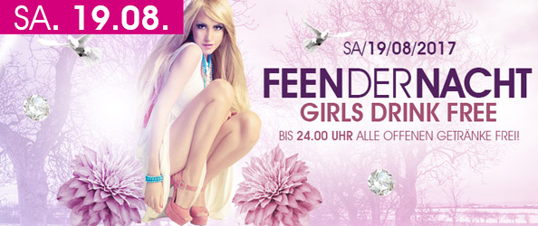 FEEN DER NACHT - GIRLS DRINK FREE