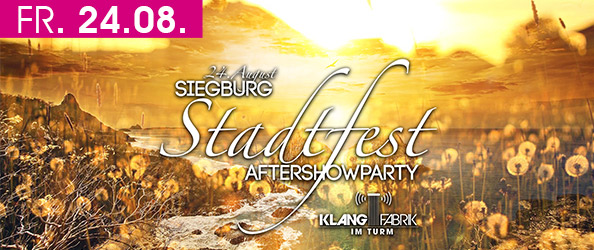 STADTFEST SIEGBURG! AFTERSHOW-PARTY!
