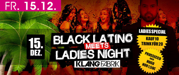 Black Latino meets Ladies Night - Freiverzehr für alle Ladies