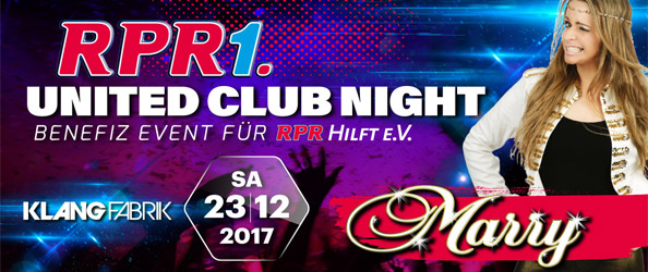 RPR1. UNITED CLUB NIGHT! Zu Gunsten der Deutschen Kinderkrebshilfe e.V.! LIVE ON STAGE: MARR