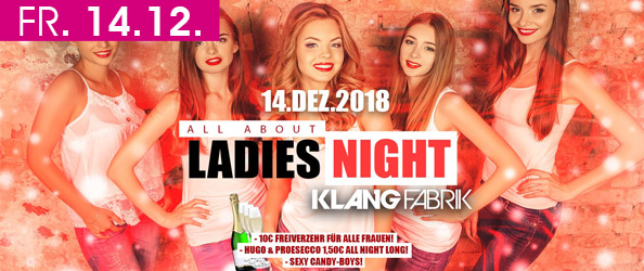 LADIES NIGHT! 10,-€ FREIVERZEHR FÜR ALLE LADIES!