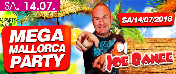 MEGA MALLORCA PARTY MIT DJ JOE BANEE!