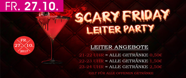 SCARY FRIDAY LEITER PARTY! Die Nacht mit den satten Rabatten!