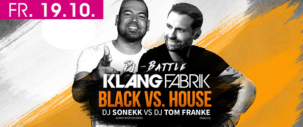BLACK vs. HOUSE! LIVE: TOM FRANKE (Radio bigFM / Ibiza WhiteFM Radio) & DJ SONEKK (CANDY SHOP COLOGNE)